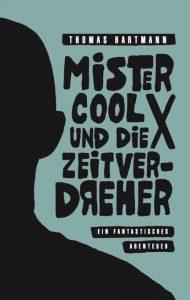 Coverfoto Mister Cool X und die zeitverdreher