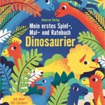 Coverfoto Mein erstes Spiel-,Mal und Ratebuch Dinosaurier