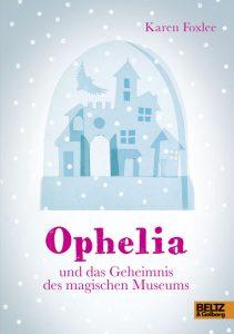 Coverfoto Ophelia und das geheimnis des magischen Museums
