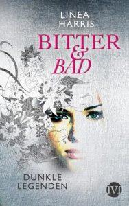 Coverfoto Bitter & bad, Dunkle Legenden