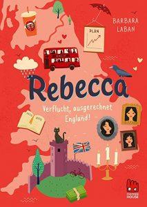 Coverfoto Rebecca- Verflucht, ausgerechnet England!