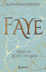 Coverfoto Faye- Herz aus Licht und Lava