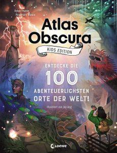 Coverfoto Atlas obscura-kids edition- Entdecke die 100 abenteuerlichsten Orte der Welt