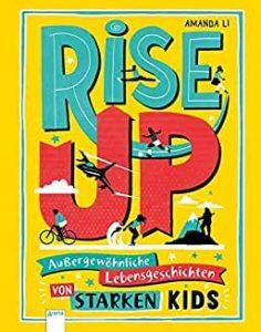 Coverfoto Rise Up Außergewöhnliche Lebensgeschichten von starken Kids